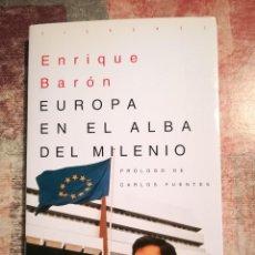 Libros de segunda mano: EUROPA EN EL ALBA DEL MILENIO - ENRIQUE BARÓN - 1994. Lote 119669543