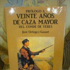 Livres d'occasion: PRÓLOGO A VEINTE AÑOS DE CAZA MAYOR DEL CONDE DE YEBES, DE JOSÉ ORTEGA Y GASSET.. Lote 120018791