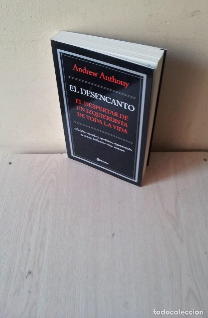 ANDREW ANTHONY - EL DESENCANTO, EL DESPERTAR DE UN IZQUIERDISTA DE TODA LA VIDA - PLANETA 2009 (Libros de Segunda Mano (posteriores a 1936) - Literatura - Ensayo)