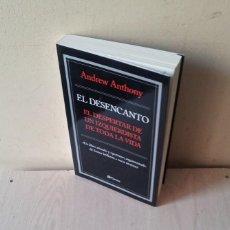 Libros de segunda mano: ANDREW ANTHONY - EL DESENCANTO, EL DESPERTAR DE UN IZQUIERDISTA DE TODA LA VIDA - PLANETA 2009. Lote 120181051