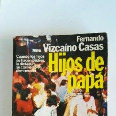 Libros de segunda mano - Hijos de papá Fernando Vizcaíno Casas - 120253244