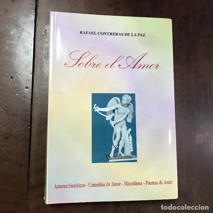 Sobre El Amor Rafael Contreras De La Paz Comprar Libros De Ensayo En Todocoleccion 120484016