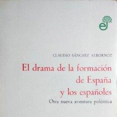Libros de segunda mano: EL DRAMA DE LA FORMACIÓN DE ESPAÑA Y LOS ESPAÑOLES … / CLAUDIO SÁNCHEZ ALBORNOZ. EDHASA, 1973. Lote 120998411
