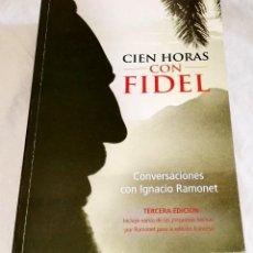Libros de segunda mano: CIEN HORAS CON FIDEL; CONVERSACIONES CON IGNACIO RAMONET - 2006. Lote 121001155