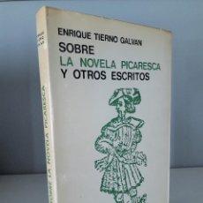 Libros de segunda mano: SOBRE LA NOVELA PICARESCA Y OTROS ESCRITOS - ENRIQUE TIERNO GALVÁN. Lote 121010643