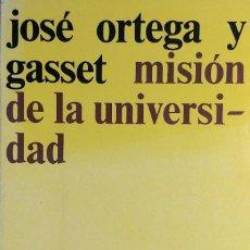 Livres d'occasion: MISIÓN DE LA UNIVERSIDAD / JOSÉ ORTEGA Y GASSET. MADRID : REVISTA DE OCCIDENTE, 1975. (EL ARQUERO).. Lote 231449755