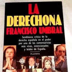 Libros de segunda mano: LA DERECHONA; FRANCISCO UMBRAL - PLANETA 1997. Lote 121234359