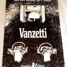 Libros de segunda mano: CARTAS DESDE LA PRISIÓN; VANZETTI - GRANICA EDITOR, PRIMERA EDICIÓN 1976. Lote 121236103