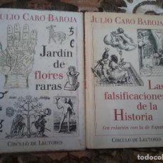 Libros de segunda mano: JULIO CARO BAROJA: JARDIN DE FLORES RARAS Y LAS FALSIFICACIONES DE LA HISTORIA. ILUSTRADAS.. Lote 121456839