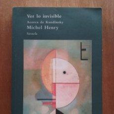 Gebrauchte Bücher - VER LO INVISIBLE, ACERCA DE KANDINSKY, MICHEL HENRY, SIRUELA, EL ARBOL DEL PARAISO 57, 2008 - 121775343