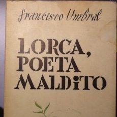 Libros de segunda mano: LORCA, POETA MALDITO - FRANCISCO UMBRAL. Lote 121800627