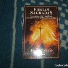 Libros de segunda mano: FIESTAS SAGRADAS . JESUS CALLEJO . Lote 121908367