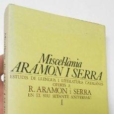 Libros de segunda mano: ESTUDIS DE LLENGUA I LITERATURA CATALANES. MISCEL·LÀNIA ARAMON I SERRA. VOLUM I. Lote 122018763