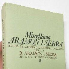 Libros de segunda mano: ESTUDIS DE LLENGUA I LITERATURA CATALANES. MISCEL·LÀNIA ARAMON I SERRA. VOLUM II. Lote 122018903