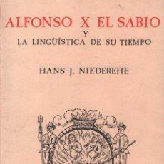 Libros de segunda mano: ALFONSO X EL SABIO Y LA LINGÜÍSTICA DE SU TIEMPO - HANS NIEDEREHE / MUNDI-2669. Lote 122111915
