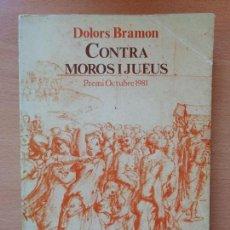 Libros de segunda mano: CONTRA MOROS I JUEUS. FORMACIÓ I ESTRATÈGIA D'UNES DISCRIMINACIONS AL PAÍS VALENCIÀ. DOLORS BRAMON. . Lote 122259143