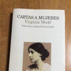 Libros de segunda mano: CARTAS A MUJERES VIRGINIA WOOLF EDITORIAL LUMEN. Lote 122440415