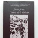 Libros de segunda mano: JAMES JOYCE: LIMITES DE LO DIAFANO - CARMELO MEDINA CASADO / JESUS LOPEZ-PELAEZ . Lote 122671179