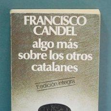 Libros de segunda mano: ALGO MÁS SOBRE LOS OTROS CATALANES. FRANCISCO CANDEL. Lote 122690635