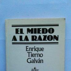 Libros de segunda mano: EL MIEDO A LA RAZÓN ENRIQUE TIERNO GALVÁN. Lote 122825219