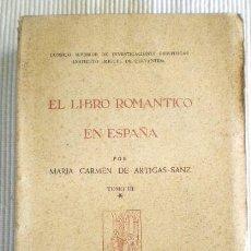Libros de segunda mano: EL LIBRO ROMÁNTICO EN ESPAÑA VOLUMEN 3, TOMOS I Y II. (ARTIGAS SANZ) - 1955. SIN USAR.. Lote 122949783
