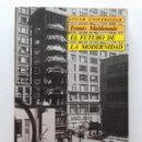Libros de segunda mano: EL FUTURO DE LA MODERNIDAD - TOMAS MALDONADO - JUCAR UNIVERSIDAD - ARQUITECTURA. Lote 122950183