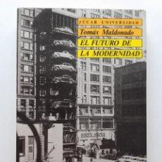 Gebrauchte Bücher - EL FUTURO DE LA MODERNIDAD - TOMAS MALDONADO - JUCAR UNIVERSIDAD - ARQUITECTURA - 122950183