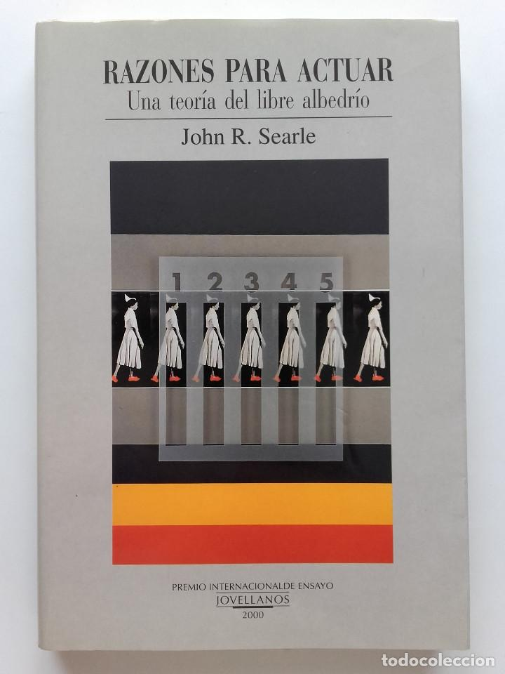 RAZONES PARA ACTUAR - PREMIO INTERNACIONAL ENSAYO JOVELLANOS 2000 - JOHN R. SEARLE (Libros de Segunda Mano (posteriores a 1936) - Literatura - Ensayo)