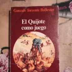 Libros de segunda mano: EL QUIJOTE COMO JUEGO - GONZALO TORRENTE BALLESTER - 1975. Lote 123436303