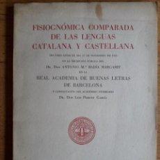 Libros de segunda mano: FISIOGNÓMICA COMPARADA DE LAS LENGUAS CATALANA Y CASTELLANA / ANTONIO Mª BADIA MARGARIT / EDI. GRAFI. Lote 124294575