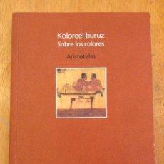 Libros de segunda mano: SOBRE LOS COLORES. ARISTÓTELES. BASSARAI ARTE. Lote 124528295
