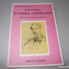 Libros de segunda mano: GUERRA LITERARIA, RAFAEL DIESTE. ED. CLAUDIO RODRÍGUEZ FER. SERIE DOCUMENTOS EDICIOS DO CASTRO 1991. Lote 124553383