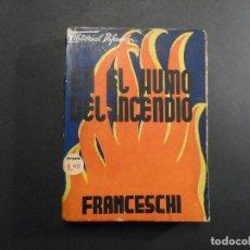 Libros de segunda mano: EN EL HUMO DEL INCENDIO. G. FRANCESCHI. EDITORIAL DIFUSION. AÑO 1938. Lote 124644347