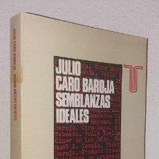 Libros de segunda mano: CARO BAROJA, JULIO: SEMBLANZAS IDEALES (TAURUS) (LB). Lote 124686263