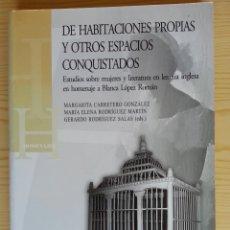 Libros de segunda mano: DE HABITACIONES PROPIAS Y OTROS ESPACIOS CONQUISTADOS. ESTUDIOS SOBRE MUJERES Y LITERATURA INGLESA. Lote 124968423