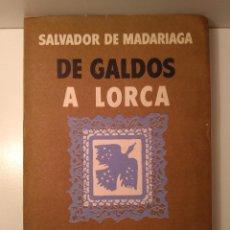 Libros de segunda mano: DE GALDÓS A LORCA. SALVADOR DE MADARIAGA. BUENOS AIRES: EDITORIAL SUDAMERICANA, 1960. Lote 125043896