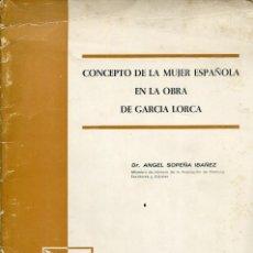Libros de segunda mano: CONCEPTO DE LA MUJER ESPAÑOLA EN LA OBRA DE FEDERICO GARCIA LORCA-ANGEL SOPEÑA-1966. Lote 125117371