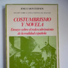 Libros de segunda mano: COSTUMBRISMO Y NOVELA, REDESCUBRIMIENTO REALIDAD ESPAÑOLA, JOSÉ F. MONTESINOS. Lote 125132115