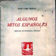 Libros de segunda mano: ALGUNOS MITOS ESPAÑOLES (JULIO CARO BAROJA). Lote 125141175