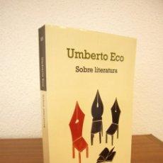 Libros de segunda mano: UMBERTO ECO: SOBRE LITERATURA (DEBOLSILLO, 2015) COMO NUEVO. Lote 125143523