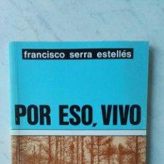 Libros de segunda mano: POR ESO, VIVO FRANCISCO SERRA ESTELLES SIN CENSURA. Lote 125345559
