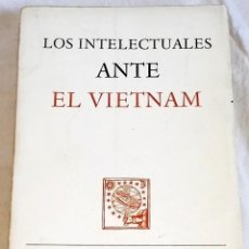 Libros de segunda mano: LOS INTELECTUALES ANTE EL VIETNAM; CECIL WOOLF, JOHN BAGGULEY - ALFAGUARA, PRIMERA EDICIÓN 1968. Lote 125804199