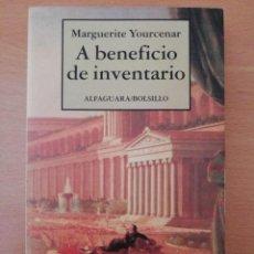 Libros de segunda mano: A BENEFICIO DE INVENTARIO. MARGUERITE YOURCENAR. ALFAGUARA BOLSILLO.. Lote 125826387
