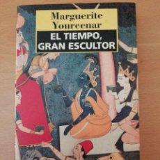 Libros de segunda mano: EL TIEMPO, GRAN ESCULTOR. MARGUERITE YOURCENAR. ALFAGUARA BOLSILLO.. Lote 125826787