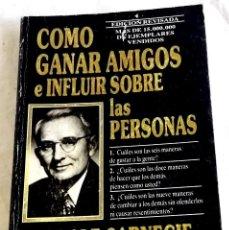 Libros de segunda mano: COMO GANAR AMIGOS E INFLUIR SOBRE LAS PERSONAS; DALE CARNEGIE - EDHASA 1992. Lote 125835351