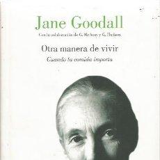 Libros de segunda mano: OTRA MANERA DE VIVIR - JANE GOODALL - LUMEN - TAPA DURA Y SOBRECUBIERTA - MUY BUEN ESTADO. Lote 125841107