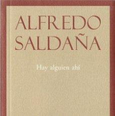 Libros de segunda mano: ALFREDO SALDAÑA : HAY ALGUIEN AHÍ. (OLIFANTE, EDICIONES DE POESÍA, COL. PAPELES DE TRASMOZ, 2008). Lote 125906195