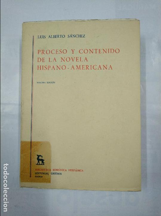 PROCESO Y CONTENIDO DE LA NOVELA HISPANO-AMERICANA. - SANCHEZ, LUIS ALBERTO.- GREDOS. TDK348 (Libros de Segunda Mano (posteriores a 1936) - Literatura - Ensayo)