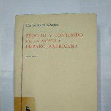 Libros de segunda mano: PROCESO Y CONTENIDO DE LA NOVELA HISPANO-AMERICANA. - SANCHEZ, LUIS ALBERTO.- GREDOS. TDK348. Lote 125907899