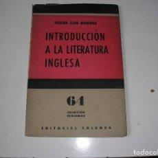 Libros de segunda mano: INTRODUCCIÓN A LA LITERATURA INCLESA.- JORGE LUIS BORGES.- COLUMBA, 1965, 1ª EDIC.. Lote 125957723